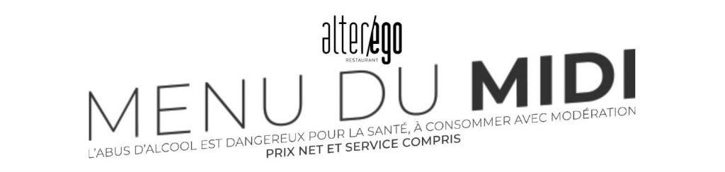 Menu du Midi restaurant Alter Ego